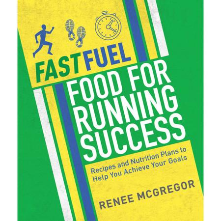 Fast Fuel - Food For Running Success Renee McGregor #1