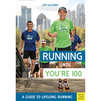 BOOK Running Until You're 100 - Jeff Galloway