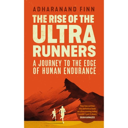 The Rise Of The Ultra Runners - A Journey To The Edge Of Human Endurance - A. Finn #2